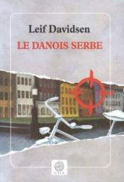 Le danois serbe - Couverture - Format classique