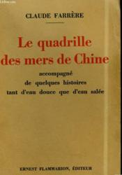 Le Quadrille Des Mers De Chine. Accompagne De Quelques Histoires Tant D'Eau Douce Que D'Eau Salee. - Couverture - Format classique