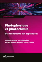 Vente livre :  Photophysique et photochimie ; des fondements aux applications  - Collectif