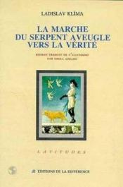 Marche Du Serpent Aveugle Vers La Verite (La) - Couverture - Format classique