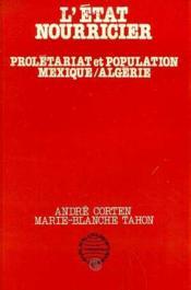 L'état nourricier ; prolétariat et population, Mexique / Algérie - Couverture - Format classique
