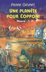 Khopnê t.1 ; une planète pour Copponi - Couverture - Format classique