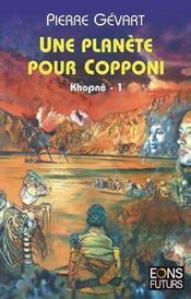 Khopnê t.1 ; une planète pour Copponi - Intérieur - Format classique