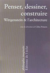 Penser, dessiner, construire ; wittgenstein et l'architecture - Intérieur - Format classique