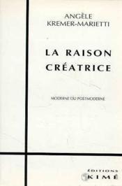 Raison Creatrice (La) - Couverture - Format classique
