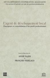 L'agent de développement d'un profil professionnel ; émergence et consolidation d'un profil professionnel - Couverture - Format classique