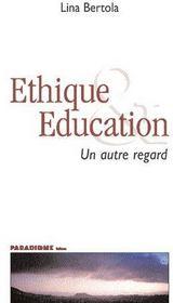 Éthique et éducation ; un autre regard - Couverture - Format classique