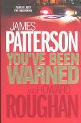 Vente livre :  You've been warned  - James Patterson - Howard Roughan