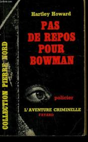 Pas De Repos Pour Bowman. Collection L'Aventure Criminelle N° 33 - Couverture - Format classique