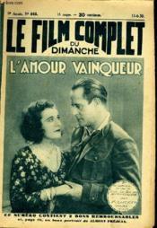 Le Film Complet Du Dimanche N° 865 - 9eme Annee - L'Amour Vainqueur - Couverture - Format classique