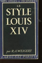 Le Style Louis Xiv - Couverture - Format classique