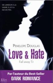 Vente livre :  Fall away T.1 ; love & hate  - Penelope Douglas