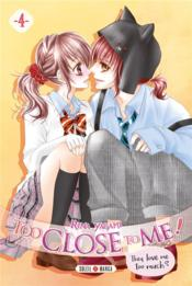 Vente livre :  Too close to me ! T.4  - Rina Yagami