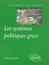 Les Systemes Politiques Grecs L'Antiquite Une Histoire - Intérieur - Format classique