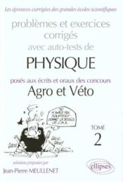 Problemes Et Exercices Corriges Avec Auto-Tests De Physique Concours Agro Et Veto Tome 2 1995-1997 - Couverture - Format classique