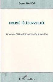 Liberte Telesurveillee ; Liberte Telepathiquement Surveillee - Intérieur - Format classique