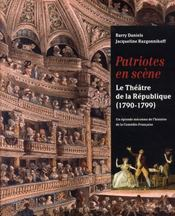 Patriotes en scène ; le théâtre de la république, 1790-1799 - Intérieur - Format classique