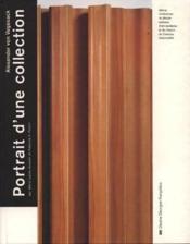 PORTRAIT D'UNE COLLECTION. Alexander von Vegesack [ A. AALTO, H. BERTOLA, M. BREUER, H. CORAY, Ch. et R. EAMES, P. JEANNERET, L. van der ROHE, G. NELSON, I. NOGUCHI, G. T. RIETVELD, J. RISOM, E. SAARINEN, W. WAGENFELD et S. YANAGI ] - Couverture - Format classique