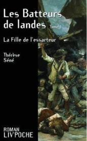 Le Batteurs De Landes T.1 ; La Fille De L'Essarteur - Couverture - Format classique