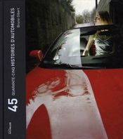Quarante-Cinq Histoires D'Automobiles - Intérieur - Format classique