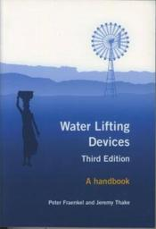 Water lifting devices. a handbook for users & choosers (3rd ed.) - Couverture - Format classique