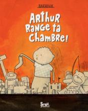 Arthur Range Ta Chambre