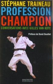 Vente livre :  Profession champion  - Traineau-S - Stephane Traineau
