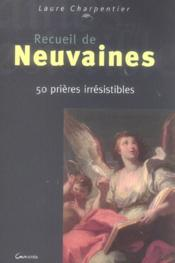 Recueil de neuvaines ; 50 prières irrésistibles - Couverture - Format classique