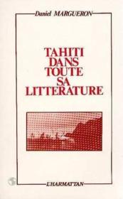 Tahiti Dans Toute Sa Litterature : Essai - Couverture - Format classique