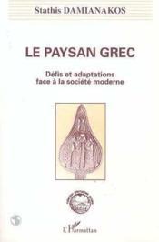 Paysan Grec (Le) Defis Et Adaptations Face A La Socie - Couverture - Format classique