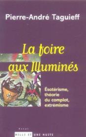 La foire aux illuminés ; exotérisme, théorie du complot, extrémisme - Couverture - Format classique