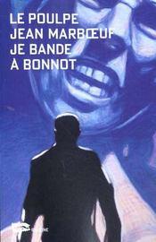 Je Bande A Bonnot - Intérieur - Format classique