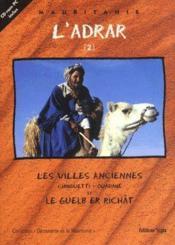 L'adrar t.2 ; les villes anciennes chinguetti-ouadane et guelb er richat - Couverture - Format classique