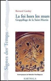 La foi hors les murs ; grappillage de la Saint-Martin - Couverture - Format classique