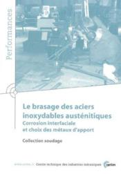 Le brasage des aciers inoxydables austenitiques ; performances resultats des actions collectives 9p94 - Couverture - Format classique