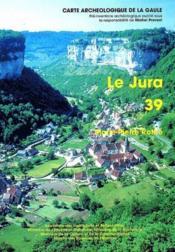 Carte Archeologique De La Gaule T.39 ; Le Jura - Couverture - Format classique