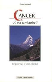 Cancer ; où est ta victoire ? - Couverture - Format classique