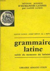 GRAMMAIRE LATINE SUIVIE DU MEMENTO DU LATINISTE, CLASSES DE 4e, 3e, 2e ET 1re. ATLAS GRECO-ROMAIN, HISTOIRE ROMAINE, ANTIQUITES LATINES, PROSODIE ET METRIQUE LATINES. - Couverture - Format classique