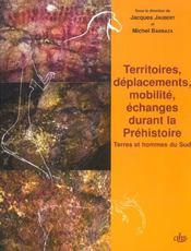 Territoires, Deplacements, Mobilite, Echanges Durant La Prehistoire ; Terres Et Hommes Du Sud - Intérieur - Format classique