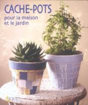 Cache-pots pour la maison et le jardin - Couverture - Format classique