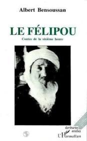 Le Félipou ; contes de la sixième heure - Couverture - Format classique