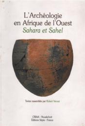 L'archéologie en Afrique de l'Ouest ; Sahara et Sahel - Couverture - Format classique