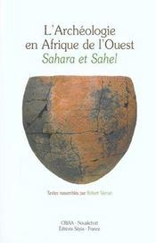 L'archéologie en Afrique de l'Ouest ; Sahara et Sahel - Intérieur - Format classique