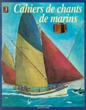 Cahiers De Chants De Marins - Tome 03 - Couverture - Format classique