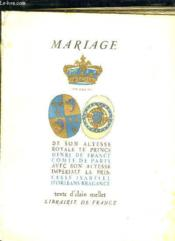 Mariage De Son Altesse Royale Le Prince Henri De France Comte De Paris Avec Son Latesse Imperiale La Princesse Isabelle D Orleans Bragance. - Couverture - Format classique