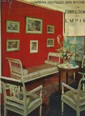 Comment Installer Son Interieur En Directoire Ou Empire - Couverture - Format classique