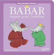 Babar inquiet pour Cornélius - Couverture - Format classique