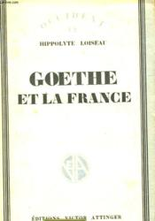 Goethe Et La France Ce Qu'Il En A Conny, Pense Et Dit - Couverture - Format classique