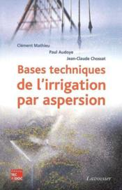 Bases Techniques De L'Irrigation Par Aspersion - Couverture - Format classique