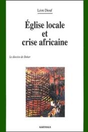 Église locale et crise africaine ; le diocèse de Dakar - Couverture - Format classique